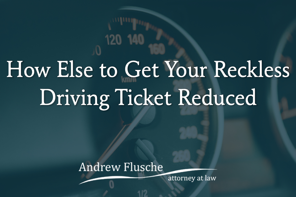 how to get reckless driving ticket reduced